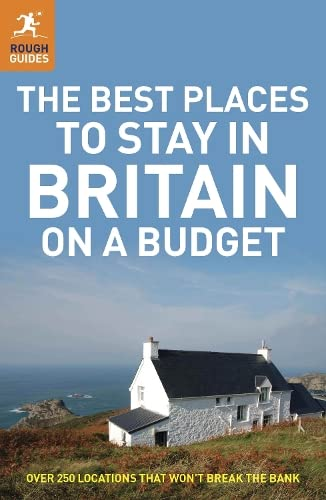 The Best Places to Stay in Britain on a Budget (Rough Guide to.)