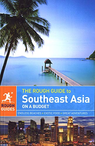 The Rough Guide to Southeast Asia on a Budget: Emma Boyle, Anette Dal Jensen