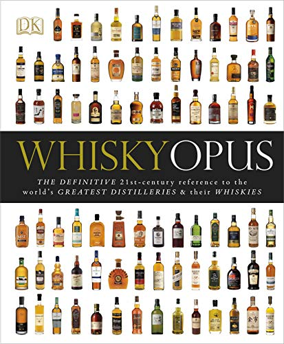 9781405394741: Whisky Opus: The Definitive 21st-Century Reference to the World's Greatest Distilleries and their Whiskies