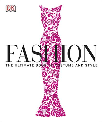 Fashion 9781405398794 3,000 years of fashion history in one stylish visual guide.  Fashion  is the definitive guide to the evolution of costume and style. Tra