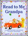 9781405400282: Read to Me Grandpa (Stories, rhymes, and songs for you to enjoy together)