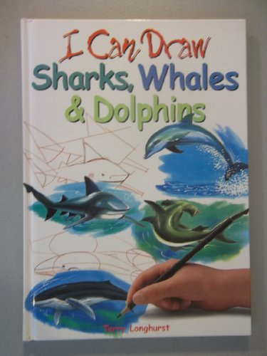 9781405400459: I Can Draw Sharks Whales & Dolphins