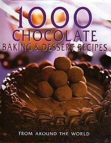 9781405401876: 1000 Chocolate Baking & Dessert Recipes From Around the World