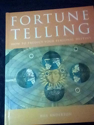 Fortune Telling: How to Predict Your Personal Destiny: Bill Anderton