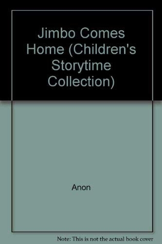 Jimbo Comes Home (Childrens Storytime Collection): Anon