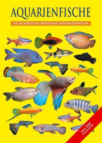 Aquarienfische: Tropische Süßwasserfische: John A. Dawes