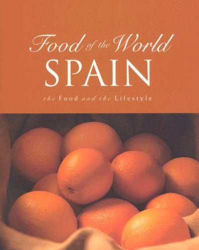 FOOD OF THE WORLD: SPAIN The Food and The Lifestyle