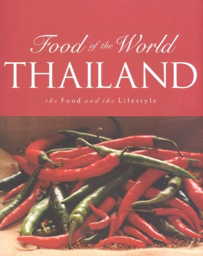 9781405413831: Thailand: The Food and the Lifestyle (Food of the World)