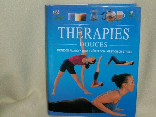 Therapies Douces. methode Pilates - Yoga - Meditation - Gestion Du Stress