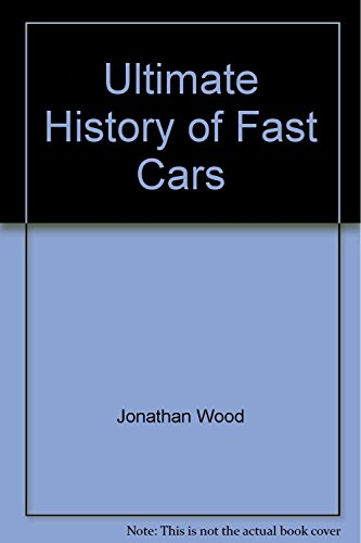 9781405415910: Ultimate History of Fast Cars