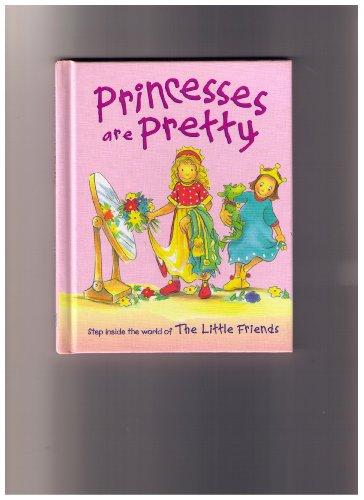 9781405418904: Princesses are Pretty (The Little Friends)