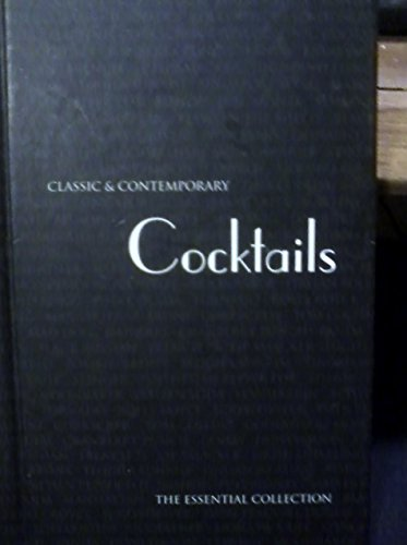 Classic & Contemporary Cocktails: The Essential Collection: Linda Doeser