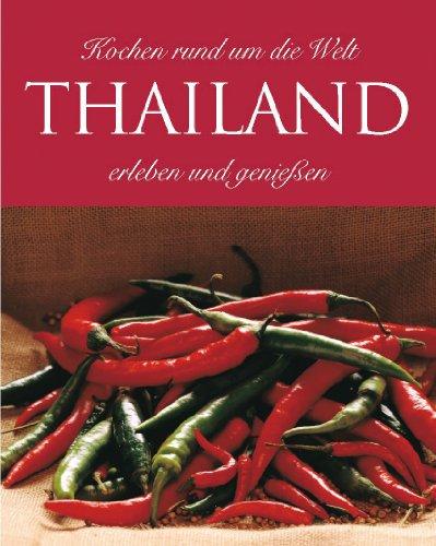 9781405424783: Kochen rund um die Welt erleben und genießen : Thailand