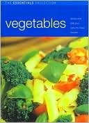 Vegetables Simple and Delicious Easy-to-Make Recipes (The Essentials Collection): Bernice Hurst
