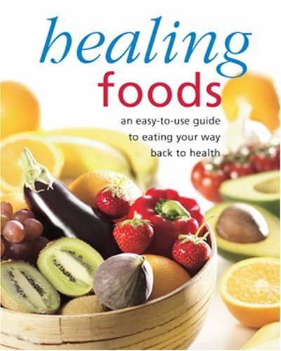 9781405427395: Healing Foods: An Easy-to-Use Guide to Eating Your Way Back to Health