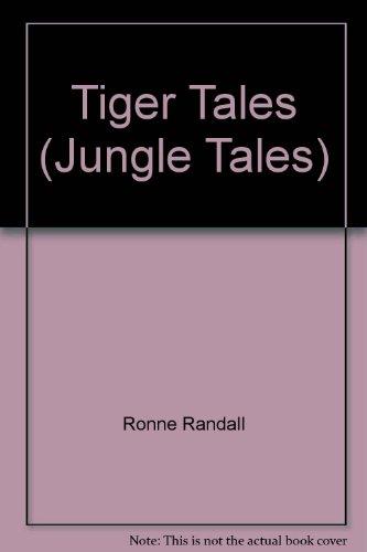 Tiger Tales (Jungle Tales): Ronne Randall