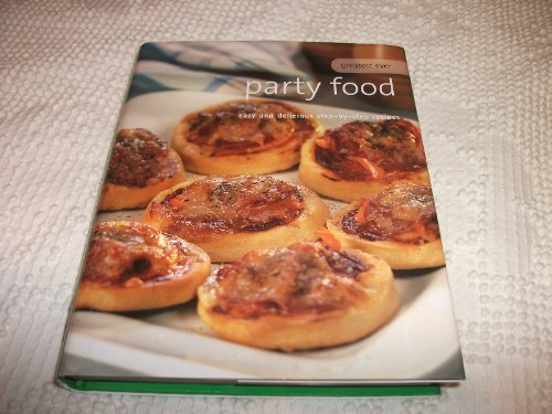 9781405431163: Party Food (Greatest Ever, Easy and Delicious Step-by-Step Recipes)