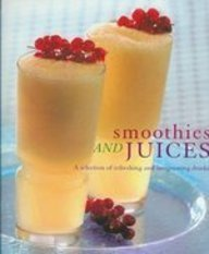 9781405432665: Smoothies and Juices (A Selection of Refresing and Invigorating Drinks)