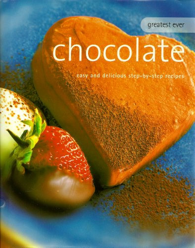 Greatest Ever Chocolate: Parragon Publishing