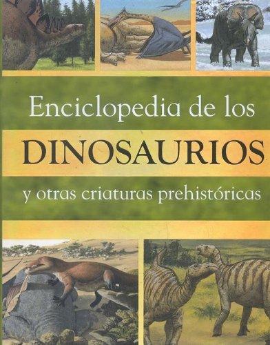 9781405433754: Enciclopedia de los dinosaurios y otras criaturas prehistoricas