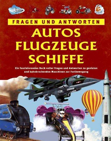 9781405434676: Autos, Flugzeuge, Schiffe. Fragen und Antworten.