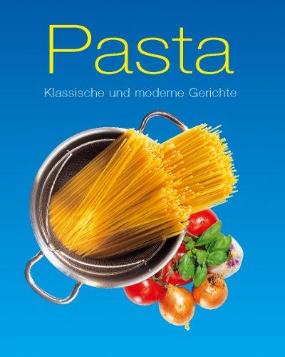 9781405435307: Pasta, Klassische und moderne Gerichte