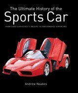 9781405438704: The Sports Car: From Early Enthusiast's Racers to Performance Supercars