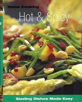 9781405443845: Home Cooking Hot & Spicy: Sizzling Dishes Made Easy by Parragon Publishing (2004) Hardcover