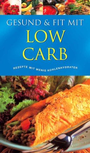 9781405444767: Low Carb: Rezepte mit wenig Kohlenhydraten