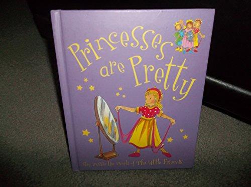 9781405447867: Princesses Are Pretty (Little Friends Large)