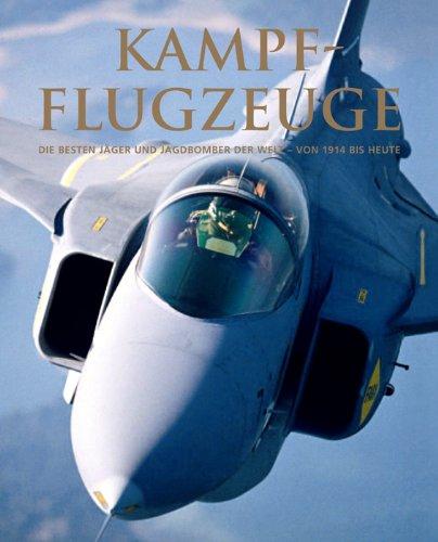 9781405449403: Kampfflugzeuge - Die besten Jäger und Jagdbomber der Welt von 1914 bis heute