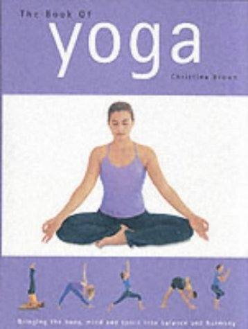 9781405452687: Book of Yoga, The: Bringing the body, mind, and spirit into balance and harmony
