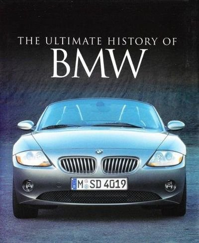 The Ultimate History of BMW: Noakes, Andrew