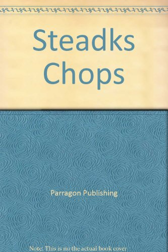 Steaks, Chops, Roasts and Ribs -- Packed with Delicious Recipes for the Oven and Barbecue: Editors ...