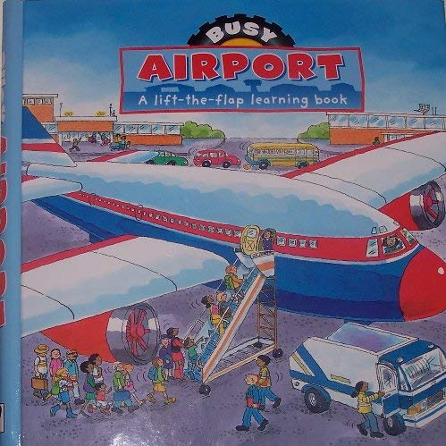 9781405453899: Busy Airport: A LIft-the-Flap Learning Book