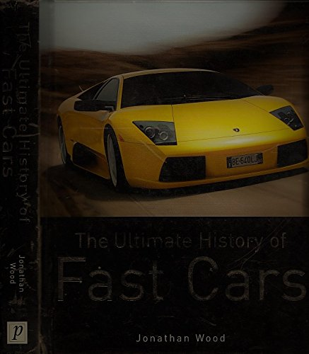 9781405454674: The Ultimate History of Fast Cars