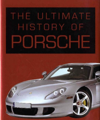 The Ultimate History of Porsche
