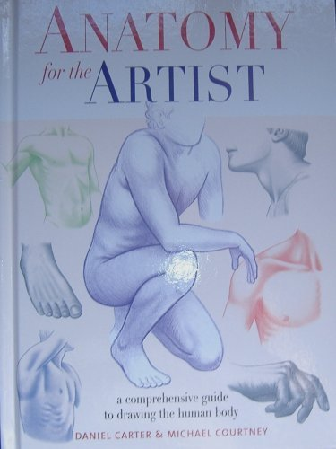 9781405459846: Anatomy for the Artist: A Comprehensive Guide to Drawing the Human Body