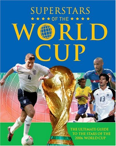 9781405463317: World Cup Superstars: The Ultimate Guide to the stars of the 2006 World Cup