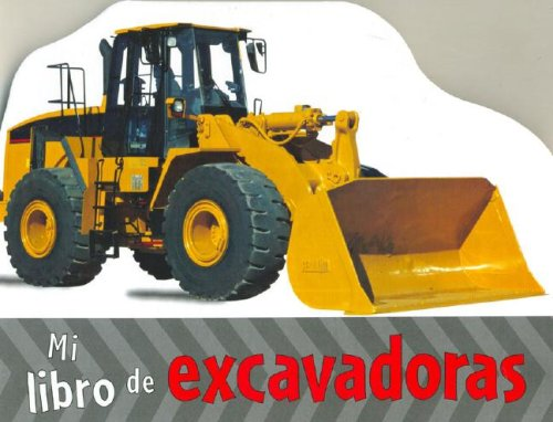 Mi Libro de excavadoras/ Diggers (Photographic Board) (Spanish Edition) (140546514X) by Butterfield, Moira