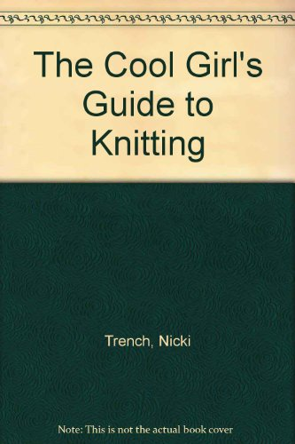 9781405466028: The Cool Girl's Guide to Knitting