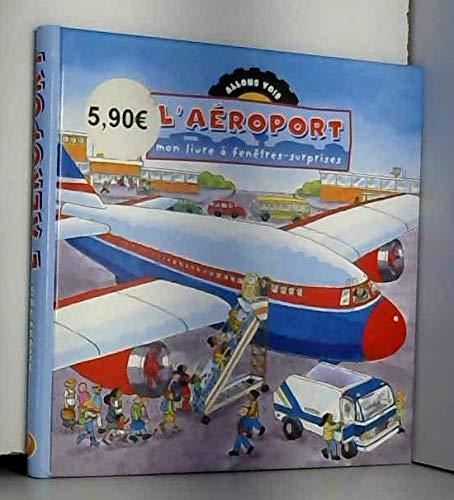 9781405467612: L'aéroport : Mon livre à fenêtres-surprises