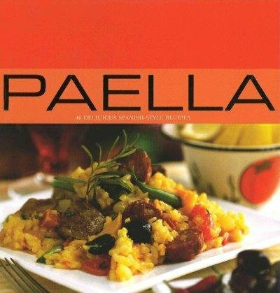 Paella: 40 Delicious Spanish Style Recipes (Contemporary Cooking): Roberts, Fiona