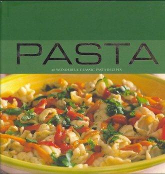 9781405474207: Pasta: 40 Wonderful Classic Pasta Recipes