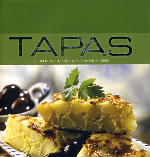 Tapas: 40 Delicious Traditional Spanish Recipes