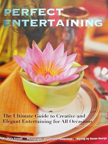 9781405477673: Perfect Entertaining: The Ultimate Guide to Creative and Elegant Entertaining for All Occasions