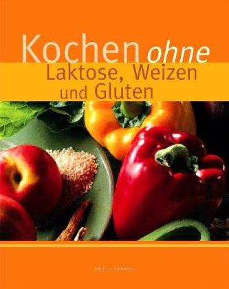 9781405478557: Kochen ohne Laktose, Weizen und Gluten