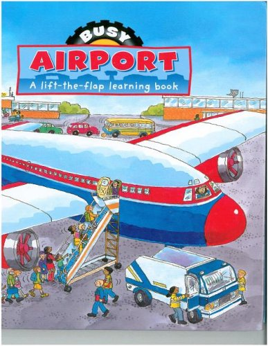 Busy Airport : A lift-the-flap learning book: Gaby Goldsack; Illustrator-Jan
