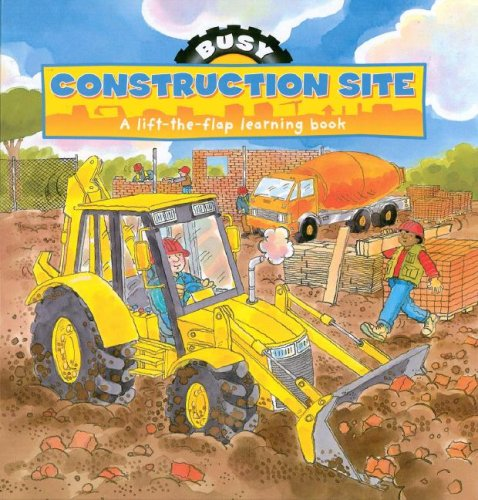 9781405478748: Busy Construction Site: A Lift-the-flap Learning Book