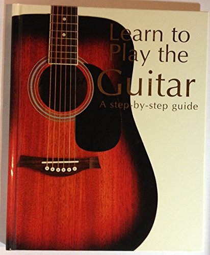 9781405479240: Learn to Play the Guitar: A Step By Step Guide